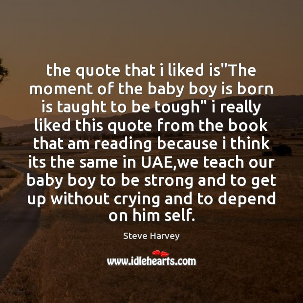 """Image, The quote that i liked is""""The moment of the baby boy"""