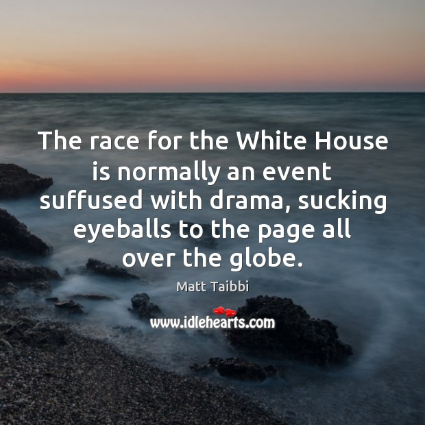 The race for the White House is normally an event suffused with Image