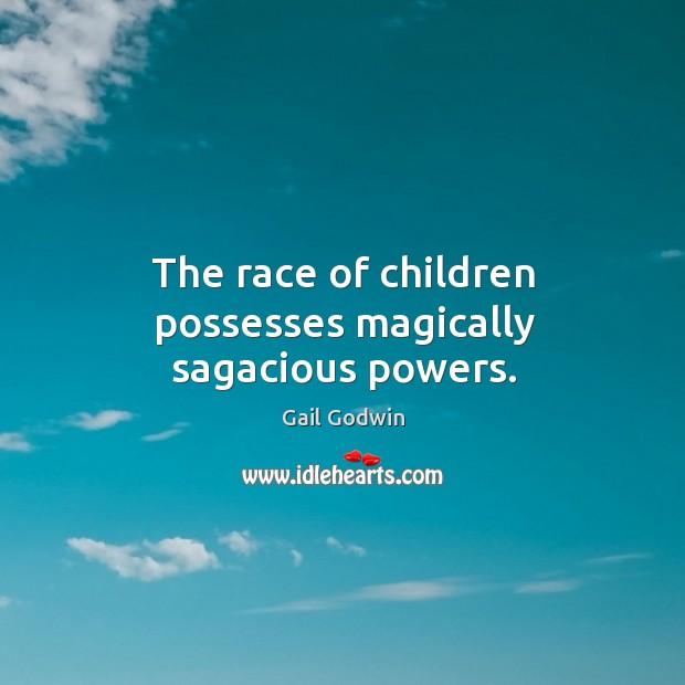 Image, The race of children possesses magically sagacious powers.