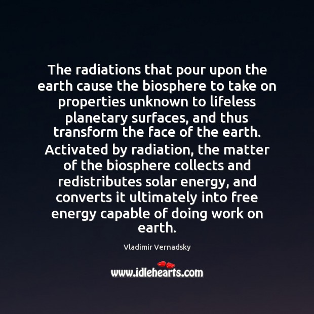 The radiations that pour upon the earth cause the biosphere to take Image