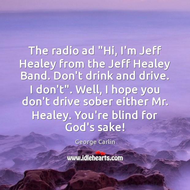 "The radio ad ""Hi, I'm Jeff Healey from the Jeff Healey Band. Image"