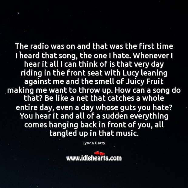 Image, The radio was on and that was the first time I heard