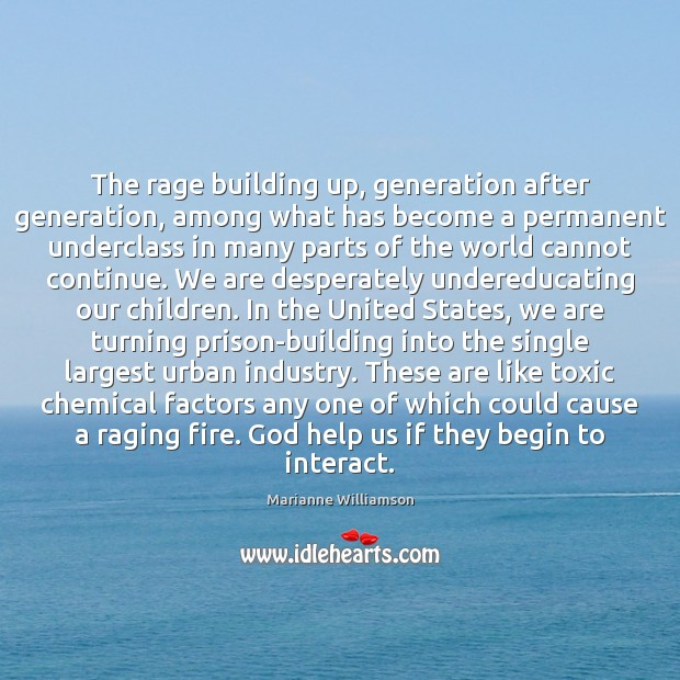 The rage building up, generation after generation, among what has become a Image