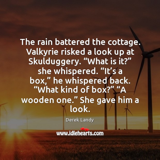 """The rain battered the cottage. Valkyrie risked a look up at Skulduggery. """" Image"""