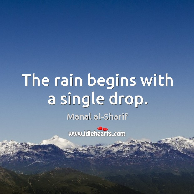 The rain begins with a single drop. Image