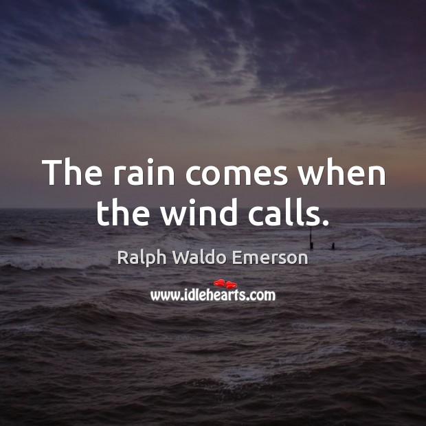 The rain comes when the wind calls. Image
