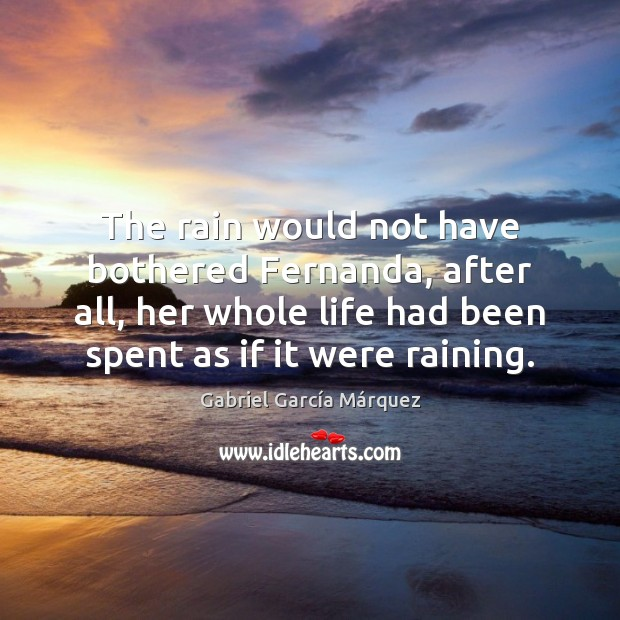 The rain would not have bothered Fernanda, after all, her whole life Image