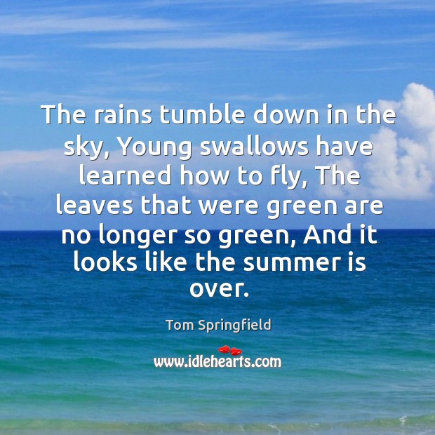 The rains tumble down in the sky, Young swallows have learned how Image