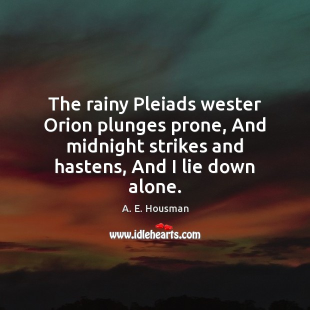 Image, The rainy Pleiads wester Orion plunges prone, And midnight strikes and hastens,