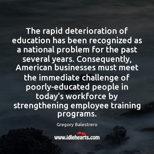 Image, The rapid deterioration of education has been recognized as a national problem