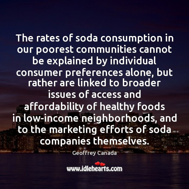The rates of soda consumption in our poorest communities cannot be explained Image