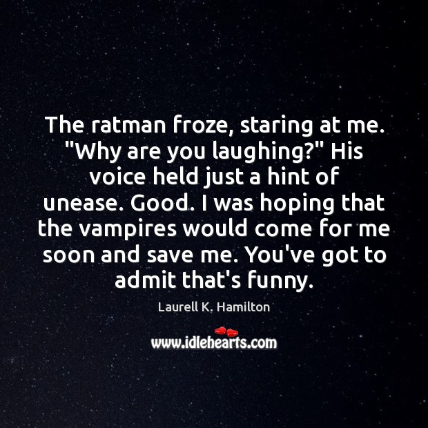"""Image, The ratman froze, staring at me. """"Why are you laughing?"""" His voice"""