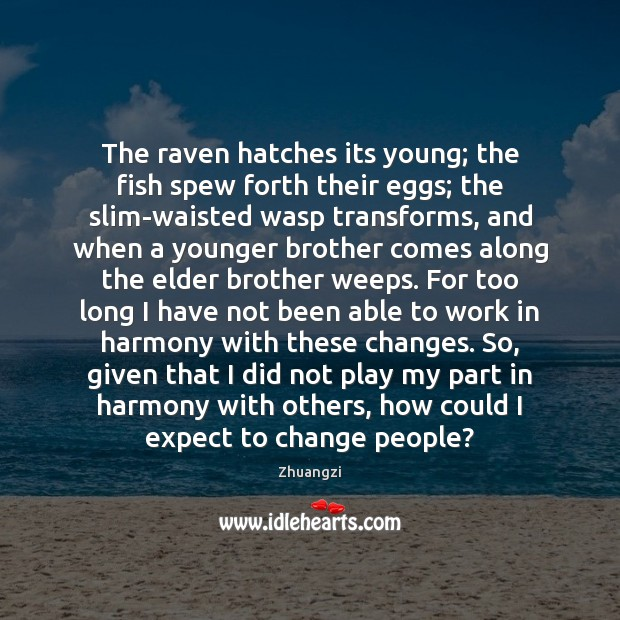 The raven hatches its young; the fish spew forth their eggs; the Image