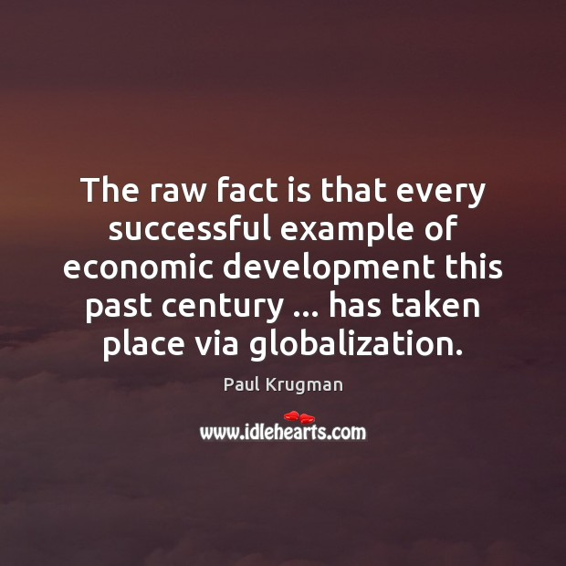 Image, The raw fact is that every successful example of economic development this