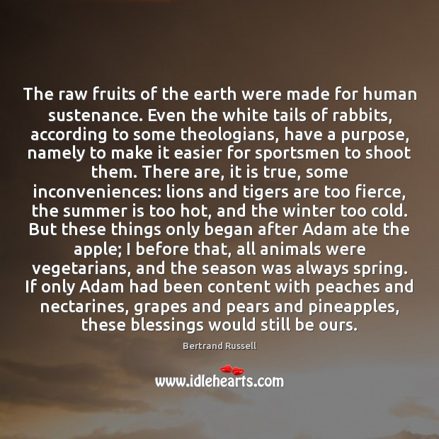The raw fruits of the earth were made for human sustenance. Even Image