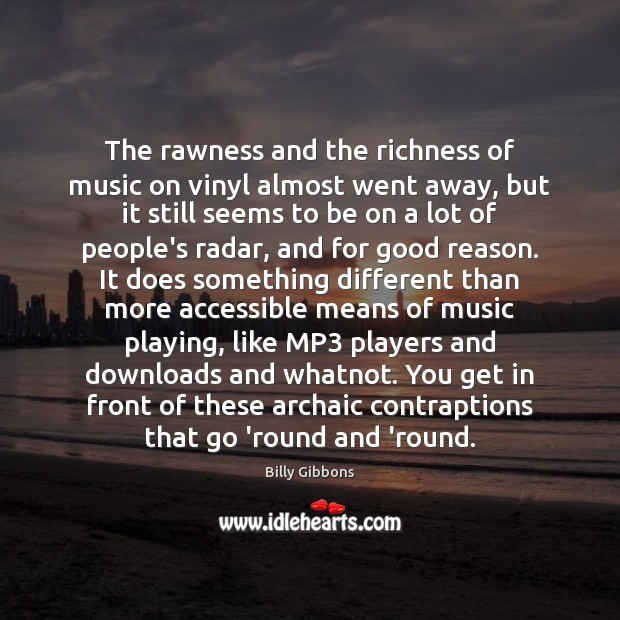 The rawness and the richness of music on vinyl almost went away, Image