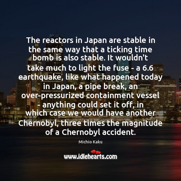The reactors in Japan are stable in the same way that a Image