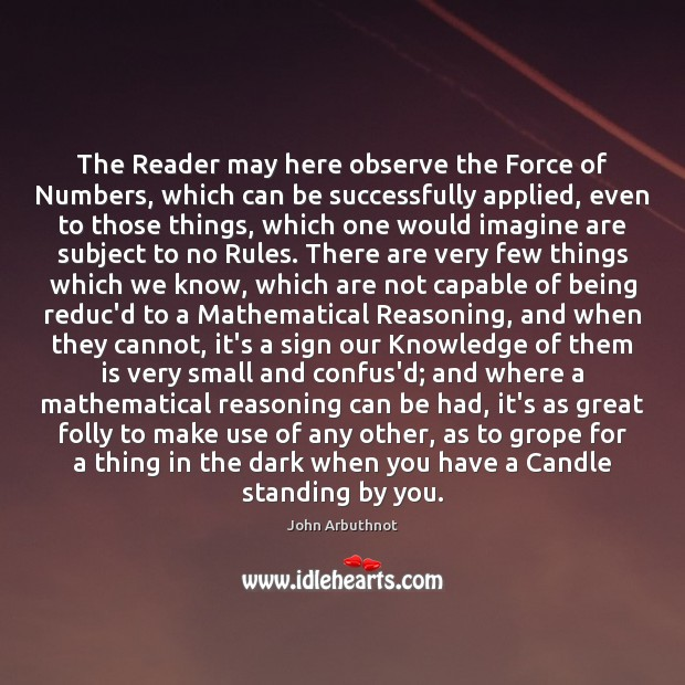 The Reader may here observe the Force of Numbers, which can be Image