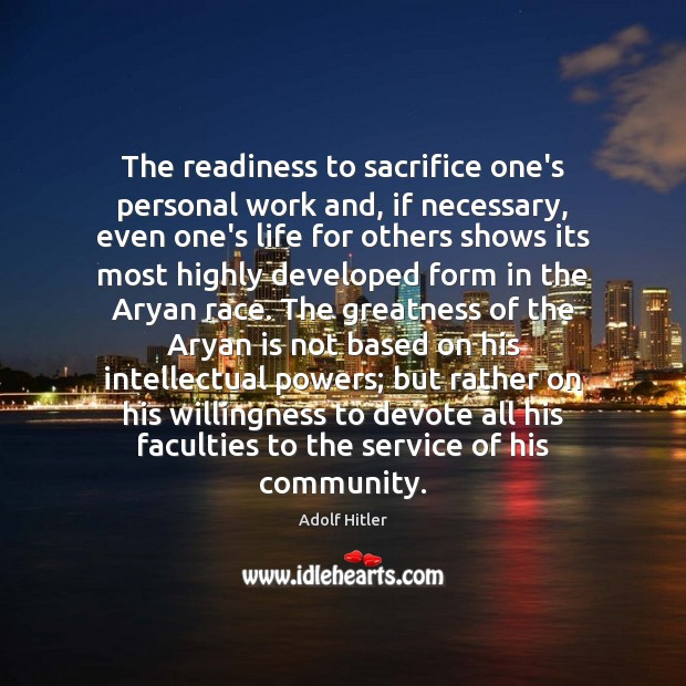The readiness to sacrifice one's personal work and, if necessary, even one's Image