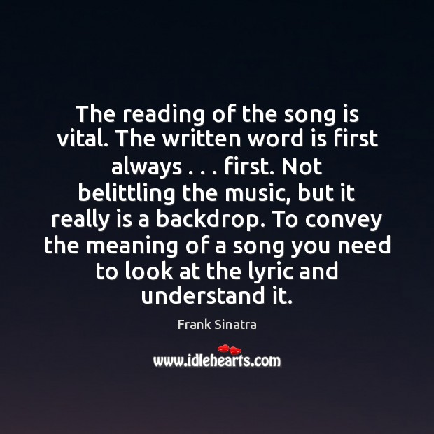The reading of the song is vital. The written word is first Image