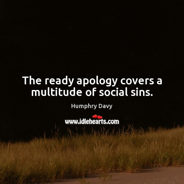 The ready apology covers a multitude of social sins. Image