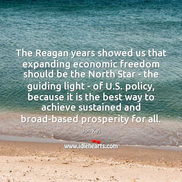 The Reagan years showed us that expanding economic freedom should be the Image