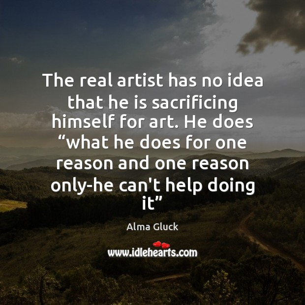 Image, The real artist has no idea that he is sacrificing himself for