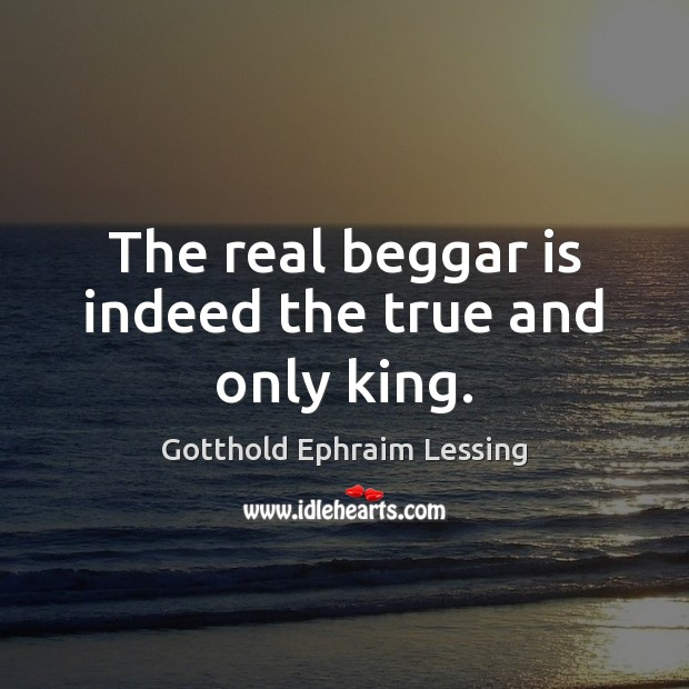 Image, The real beggar is indeed the true and only king.