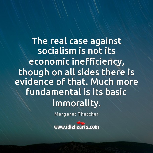 The real case against socialism is not its economic inefficiency, though on Image