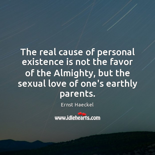 The real cause of personal existence is not the favor of the Image