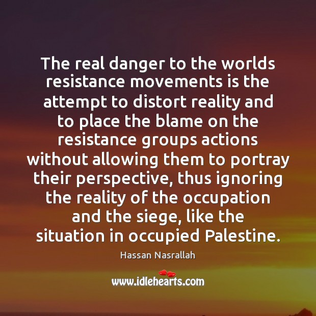 The real danger to the worlds resistance movements is the attempt to Image