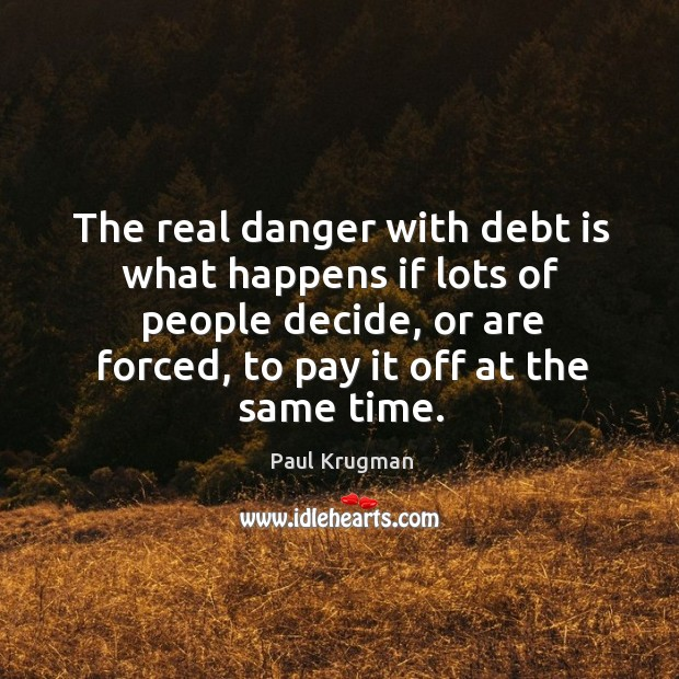 Image, The real danger with debt is what happens if lots of people