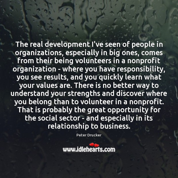 The real development I've seen of people in organizations, especially in big Image