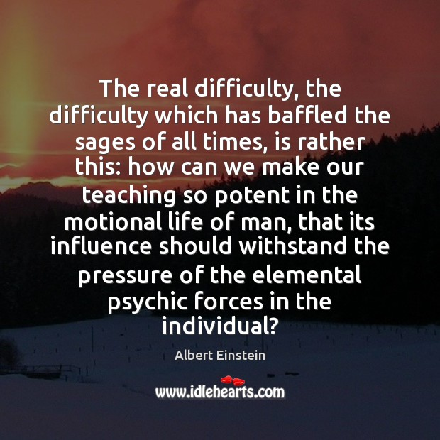 Image, The real difficulty, the difficulty which has baffled the sages of all
