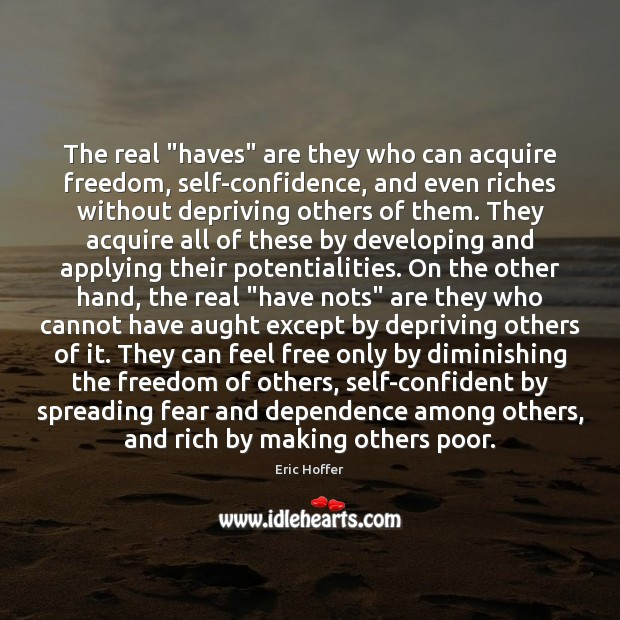 """The real """"haves"""" are they who can acquire freedom, self-confidence, and even Image"""