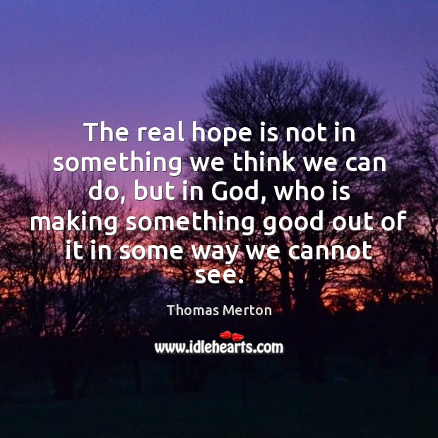 Image, The real hope is not in something we think we can do,