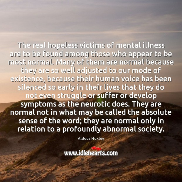 Image, The real hopeless victims of mental illness are to be found among