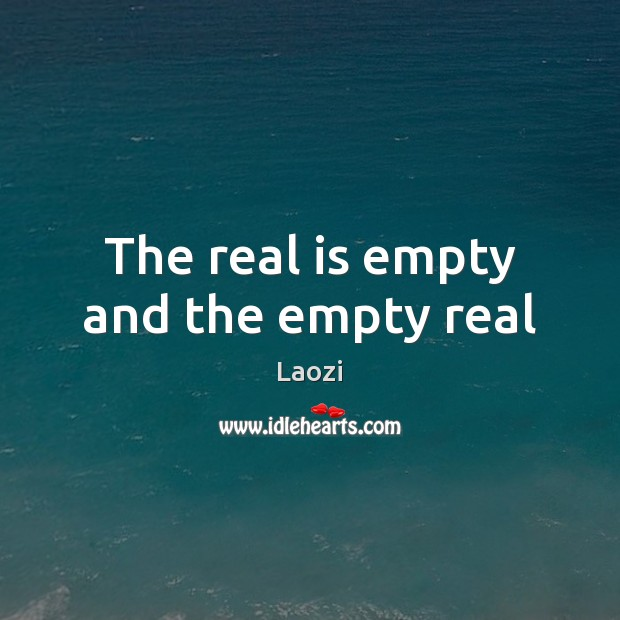 The real is empty and the empty real Laozi Picture Quote