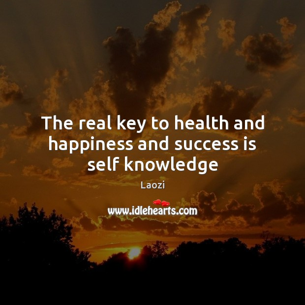 Image, The real key to health and happiness and success is self knowledge