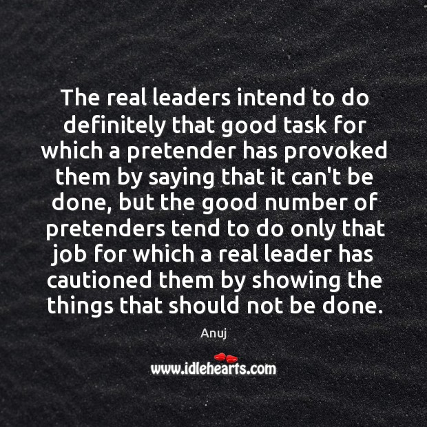 Image, The real leaders intend to do definitely that good task for which