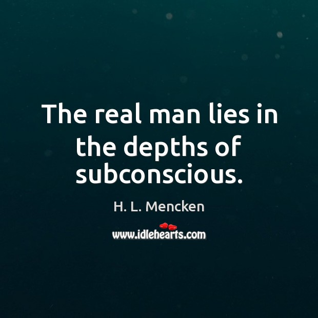 Image, The real man lies in the depths of subconscious.