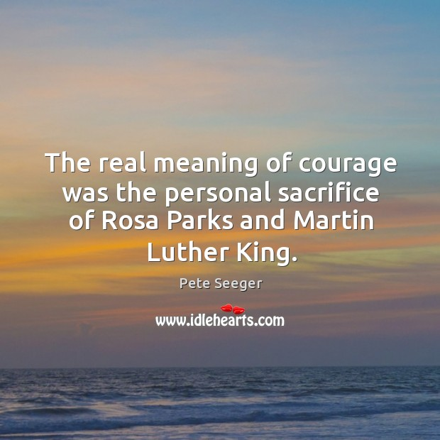The real meaning of courage was the personal sacrifice of Rosa Parks Image