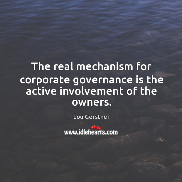 The real mechanism for corporate governance is the active involvement of the owners. Image
