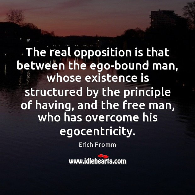 Image, The real opposition is that between the ego-bound man, whose existence is