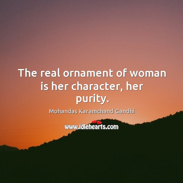 The real ornament of woman is her character, her purity. Image