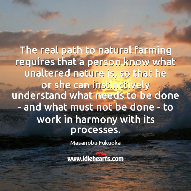 The real path to natural farming requires that a person know what Nature Quotes Image