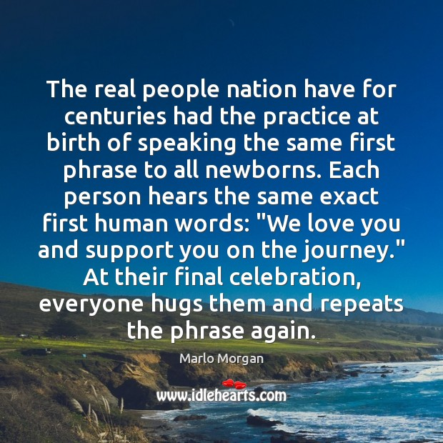 The real people nation have for centuries had the practice at birth Image