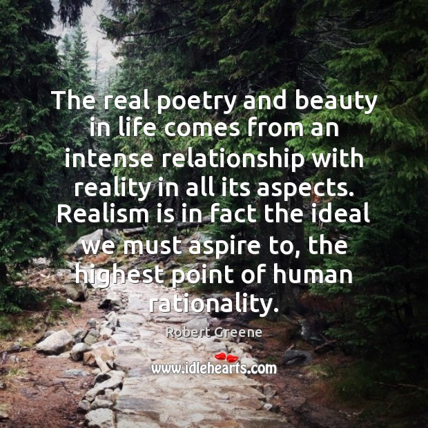 The real poetry and beauty in life comes from an intense relationship Image