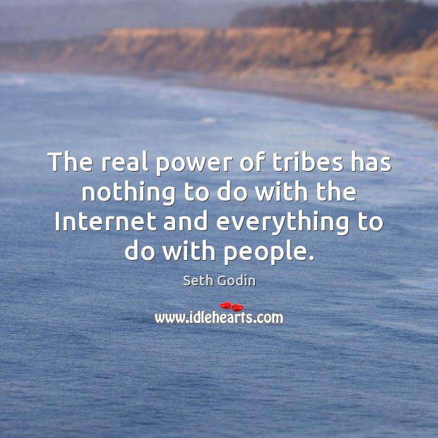 The real power of tribes has nothing to do with the Internet Image
