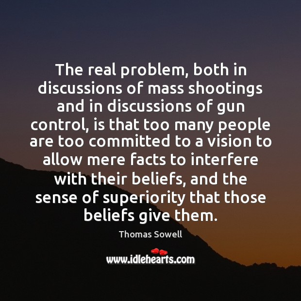 Image, The real problem, both in discussions of mass shootings and in discussions